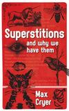 Superstitions by Max Cryer