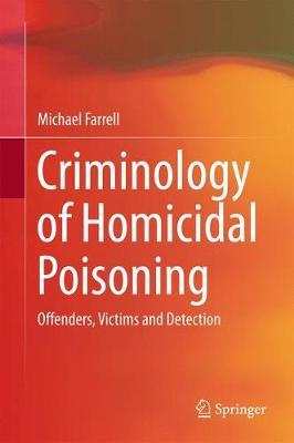 Criminology of Homicidal Poisoning by Michael Farrell image