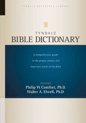 Tyndale Bible Dictionary by Philip , W. Comfort
