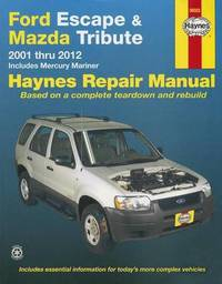 Ford Escape & Mazda Tribute 2001-12 by Haynes Publishing