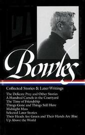 Collected Stories & Later Writings by Paul Bowles
