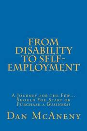 From Disability to Self-Employment by Daniel Thomas McAneny