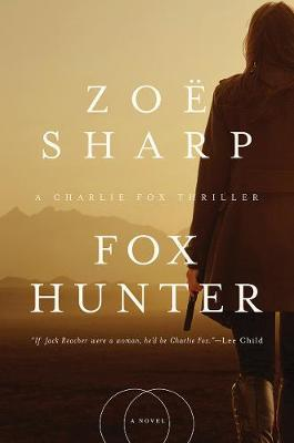 Fox Hunter - A Charlie Fox Thriller by Zoe Sharp image