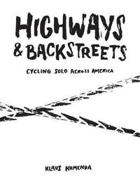 Highways and Backstreets by Klaus Komenda