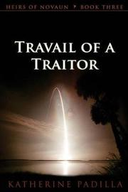 Travail of a Traitor by Katherine Padilla image