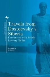 Travels from Dostoevsky's Siberia