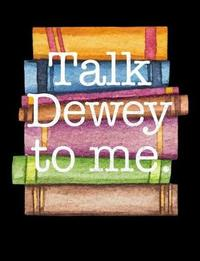 Talk Dewey to Me by Reader Inspiration Press image