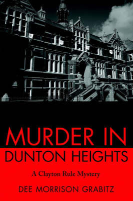 Murder in Dunton Heights: A Clayton Rule Mystery by Dee Morrison Grabitz image