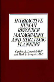 Interactive Human Resource Management and Strategic Planning by Cynthia A. Lengnick-Hall