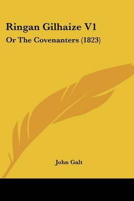 Ringan Gilhaize V1: Or The Covenanters (1823) by John Galt image