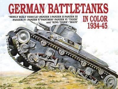 German Battle Tanks in Color by Horst Scheibert