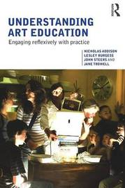 Understanding Art Education by Nicholas Addison image