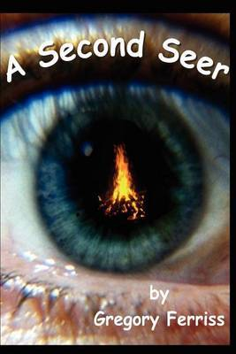 A Second Seer by Gregory S. Ferriss