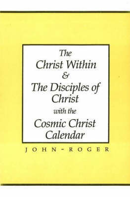 The Christ within and the Disciples of Christ with the Cosmic Christ Calendar by John-Roger Dss