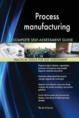 Process Manufacturing Complete Self-Assessment Guide by Gerardus Blokdyk image
