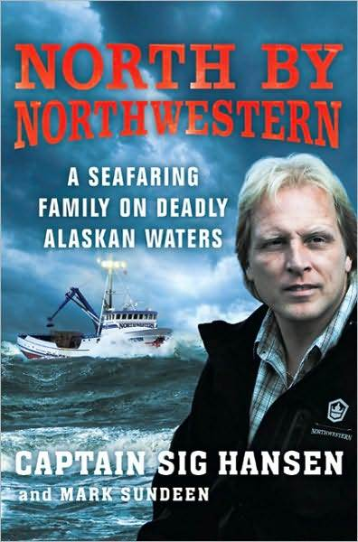 North by Northwestern: A Seafaring Family on Deadly Alaskan Waters by Sig Hansen image