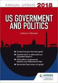 US Government & Politics Annual Update 2018 by Anthony J Bennett image