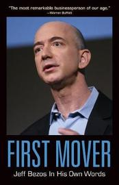 First Mover: Jeff Bezos In His Own Words