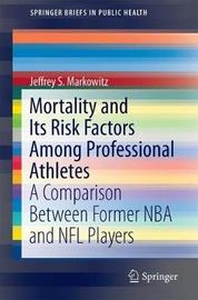 Mortality and Its Risk Factors Among Professional Athletes by Jeffrey S. Markowitz