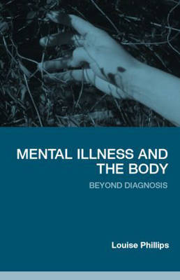 Mental Illness and the Body by Louise Phillips image