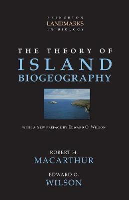 The Theory of Island Biogeography by Robert Helmer MacArthur