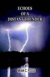 Echoes of a Distant Thunder by Brian, C Poole image