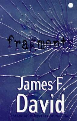 Fragments by James F. David