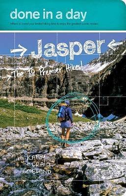 Done in a Day Jaspar: The 10 Premier Hikes! by Kathy Copeland