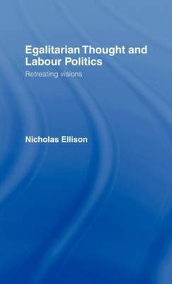 Egalitarian Thought and Labour Politics by Nick Ellison image