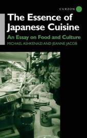 The Essence of Japanese Cuisine by Michael Ashkenazi