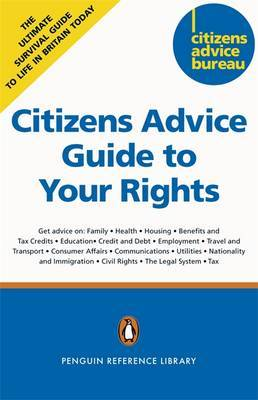 Citizens Advice Guide to Your Rights: Practical, Independent Advice by Citizens Advice Bureau image