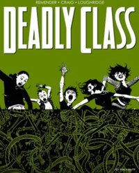 Deadly Class Volume 3: The Snake Pit by Rick Remender