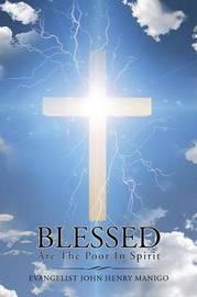 Blessed Are the Poor in Spirit by Evangelist John Henry Manigo
