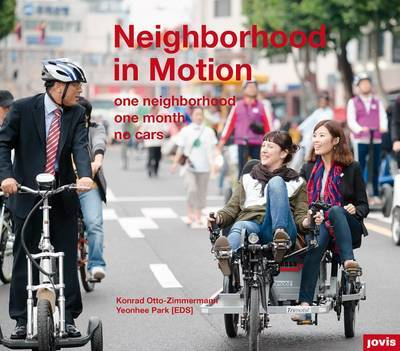 Neighborhood in Motion: One Neighborhood, One Month, No Cars image