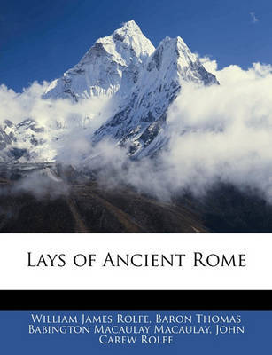 Lays of Ancient Rome by Baron Thomas Babington Macaula Macaulay image