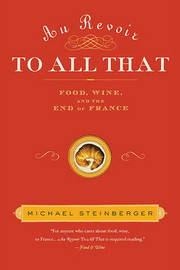 Au Revoir to All That by Michael Steinberger image