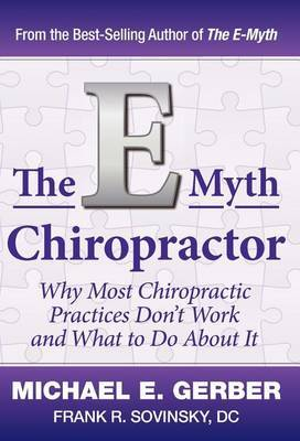 The E-Myth Chiropractor by Michael E. Gerber