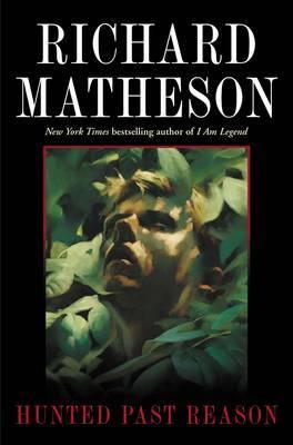 Hunted Past Reason by Richard Matheson