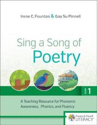 Sing a Song of Poetry, Grade 1 by Irene Fountas