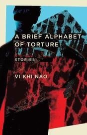A Brief Alphabet of Torture by Vi Khi Nao image