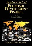 Fundamentals of Economic Development Finance, Second Edition by Susan Giles Bischak