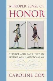 A Proper Sense of Honor by Caroline Cox