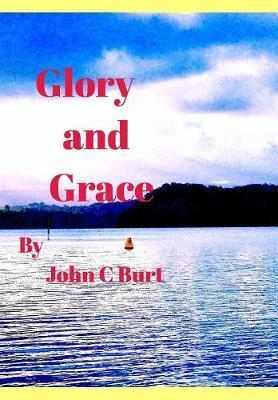 Glory and Grace.... by John C Burt image
