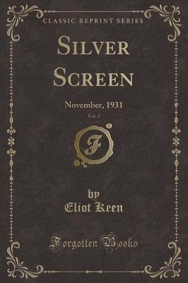 Silver Screen, Vol. 2 by Eliot Keen