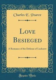 Love Besieged by Charles E. Pearce image