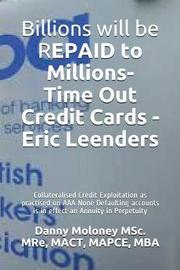 Billions Will Be Repaid to Millions- Time Out Credit Cards - Eric Leenders by Mact Mapce Msc Mre