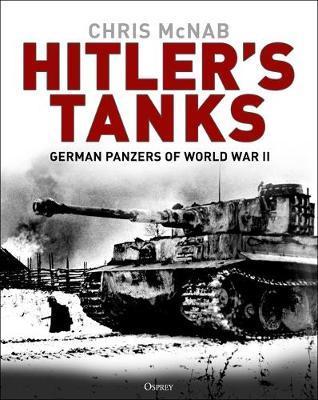 Hitler's Tanks by Chris McNab