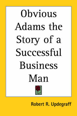 Obvious Adams: The Story of a Successful Business Man by Robert Updegraff image