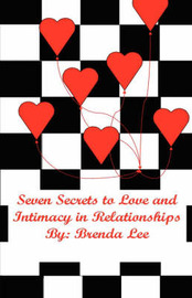 Seven Secrets to Love and Intimacy in Relationships by Brenda, Lee image