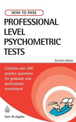 How to Pass Professional Level Psychometric Tests: Contains Practice Tests for IT, Finance and Recruitment by Sam Al-Jajjoka image